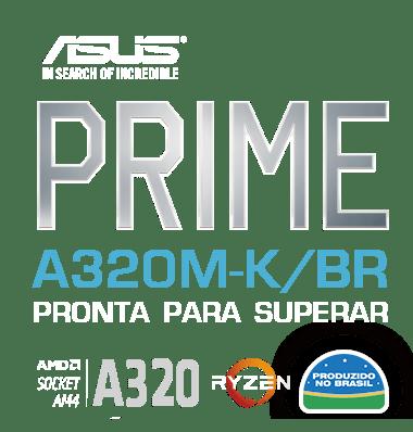 ASUS PRIME A320M-K/BR - Pronta para superar